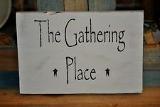 Handpainted Primitive White Gathering Place Wood Sign Folk Art Country Decor