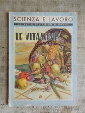 Scienza e lavoro collana di divulgazione scientifica 1952 LE VITAMINE