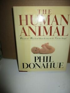 The Human Animal by Phil Donahue (1985, Hardcover, Illustrated