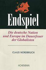 Endspiel: Die deutsche Nation und Europa im Dauerfe... | Buch | Zustand sehr gut