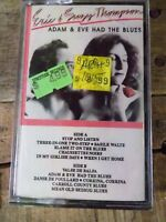 Adam & Eve Had The Blues by Eric & Suzy Thompson (Cassette) NEW Sealed