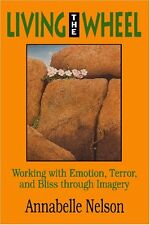 Living The Wheel: Working with Emotion, Terror and