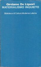 De Liguori. Materialismo inquieto: lo scientismo in Italia. 1°ediz. Laterza 1988
