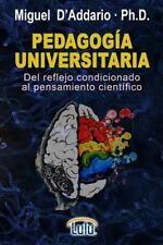 Pedagogia Universitaria . Del Reflejo Condicionado Al Pensamiento Cientifico...