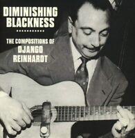 Diminishing Blackness - The Compositions Of Django Reinhardt (3CD)  Box Set  NEW