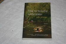How to Breathe Underwater by Julie Orringer (2005, Paperback)