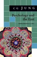 Psychology and the East: (From Vols. 10, 11, 13, 18 Collected Works) (Jung Extr