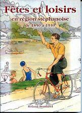 FÊTES ET LOISIRS EN REGION STEPHANOISE - Saint-Etienne - Loire - Rhône-Alpes