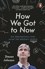 How We Got to Now: Six Innovations That Made the Modern World-ExLibrary