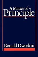 A Matter of Principle: By Dworkin, Ronald