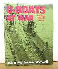U-Boats at War : Landing on Hostile Shores by Jak P. Mallman Showell HB/DJ