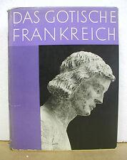 Das Gotische Frankreich by Marcel Pobe & Jean Roubier 1960 HB/DJ Text in German