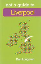 LIVERPOOL (NOT A GUIDE TO) NEW PAPERBACK BOOK