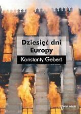 KONSTANTY GEBERT - DZIESIĘĆ DNI EUROPY - BOOK 2004