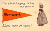 D78/ Wentworth South Dakota SD Pennant Postcard 1914 Blease Come at Vonce!