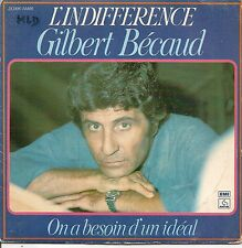 "45 TOURS / 7"" SINGLE--GILBERT BECAUD--L'INDIFFERENCE / ON A BESOIN D'UN IDEAL-77"