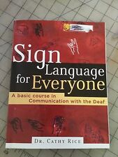 Sign Language for Everyone - Dr. Cathy Rice A Basic Course