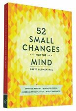 52 Small Changes for the Mind: Improve Memory * Minimize Stress * Increase Produ