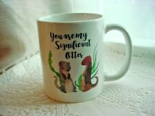 Orca Coatings Cup You Are My Significant Otter Mug