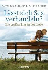 Schmidbauer, Wolfgang - Lässt sich Sex verhandeln?: Die großen Fragen der Liebe
