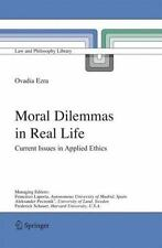 Moral Dilemmas in Real Life : Current Issues in Applied Ethics 74 by Ovadia...