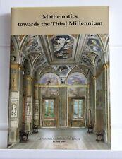 MATHEMATICS TOWARDS THE THIRD MILLENNIUM Accademia Nazionale dei Lincei 2000