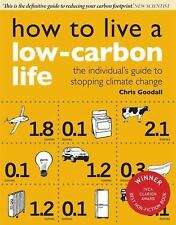 How to Live a Low-Carbon Life: The Individuals Guide to Stopping Clima-ExLibrary