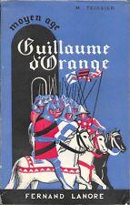 GUILLAUME D' ORANGE . Maurice TEISSIER .