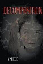 Decomposition by K. M. Boze (2014, Hardcover)