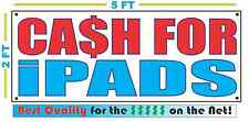 CASH FOR iPADS Banner Sign NEW Larger Size Best Quality for the $$$