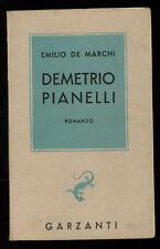 DE MARCHI EMILIO DEMETRIO PIANELLI GARZANTI 1942 I° EDIZ.