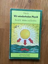Wir wiederholen Physik - Band 8: Wellen und Strahlen (Abitur und Studium)
