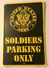 "U.S. Army Soldiers Parking Only 8"" x12"" Metal Sign Made in USA Brand New"