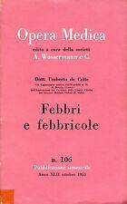 Wassermann Dott. Umberto de Colle OPERA MEDICA FEBBRI E FEBBRICOLE n° 116, 1953