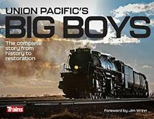 Union Pacific's Big Boys: The Complete Story from History to Restoration by M…