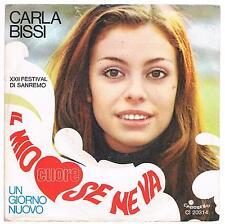 """CARLA BISSI (ALICE)  IL MIO CUORE SE NE VA / UN GIORNO NUOVO 7"""" 45 GIRI"""