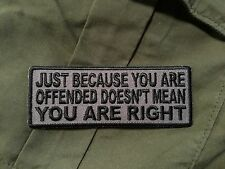 Just Because You Are Offended Doesn't Mean You Are Right Patch
