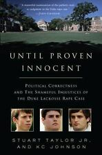 Until Proven Innocent: Political Correctness and the Shameful Injustices of the