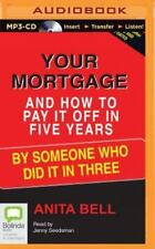 Your Mortgage and How to Pay It off in 5 Years by Anita Bell (2015, MP3 CD,...