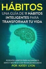 Hábitos una Guía de Hábitos Inteligentes para Cambiar Tu Vida : Poderosos...