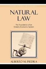 Natural Law: The Foundation of an Orderly Economic System (Studies in Ethics and