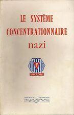 LIVRE LE SYSTEME CONCENTRATIONNAIRE NAZI UNADIF 1965 IMPRIMERIE ALENCONNAISE