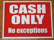 "2x "" CASH ONLY "" No Exceptions sign water proof laminate Customize Letter size"
