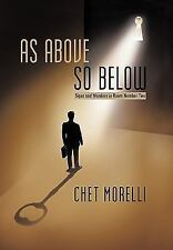As above, So Below : Signs and Wonders in Room Number Two by chet morelli...