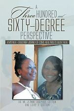 A Three Hundred and Sixty -Degree Perspective : A Mother - Daughter Journey...