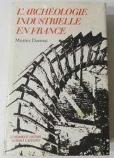 ***** L'ARCHEOLOGIE INDUSTRIELLE EN FRANCE PAR MAURICE DAUMAS - 1980 *****