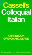 Cassell's Colloquial Italian: A Handbook of Idiomatic Usage, Formerly Beyond the