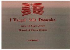 I VANGELI DELLA DOMENICA con 52 tavole di MIMMO PALADINO - IL MATTINO 1993