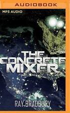 The Concrete Mixer by Ray Bradbury (2016, MP3 CD, Unabridged)