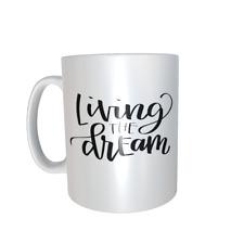 Living The Dream mug ref 1070